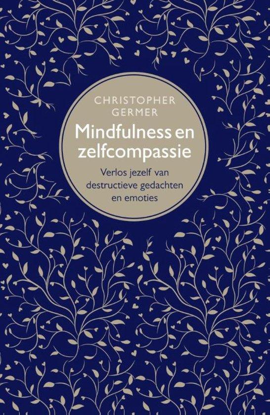 Boek Christopher Germer, Mindfulness en Zelfcompassie, Verlos jezelf van destructieve gedachten en emoteis.