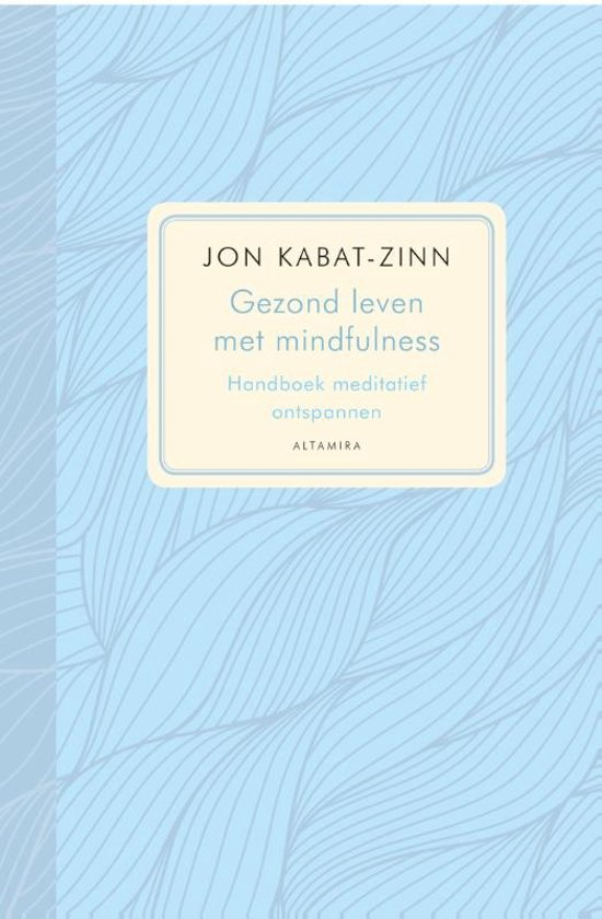 Boekcover Jon Kabat Zinn, gezond leven met mindfulness